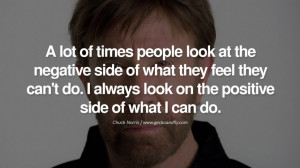 Chuck Norris Quotes, Facts and Jokes A lot of times people look at the ...