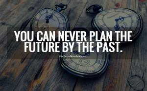 Future Quotes Past Quotes Edmund Burke Quotes