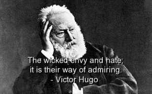 Victor hugo quotes sayings wise hate haters witty