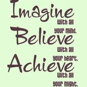 Imagine Believe Achieve