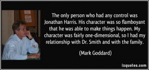 ... one-dimensional, so I had my relationship with Dr. Smith and with the