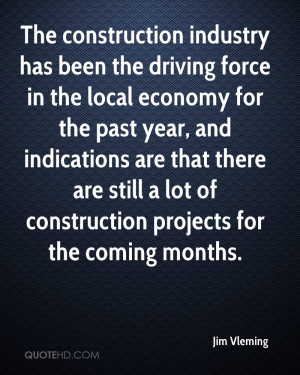 The construction industry has been the driving force in the local ...