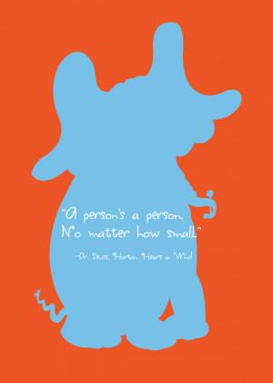 Dr. Seuss, Horton Hears a Who, Quote Print