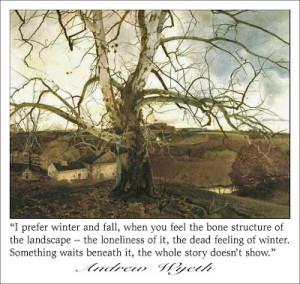 Andrew Wyeth Winter Quote . . .