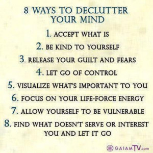 what to declutter your mind 1. accept what is 2. be kind to ...