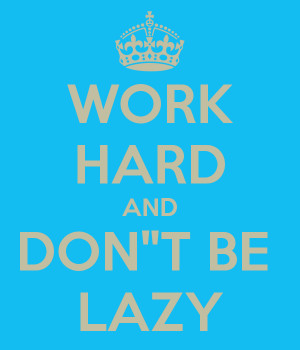 WORK HARD AND DON
