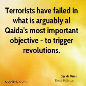 ... arguably al Qaida's most important objective - to trigger revolutions