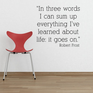 Robert+frost+quotes+life+goes+on