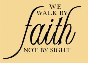Catalog > We Walk By Faith, Religious Wall Art Decal
