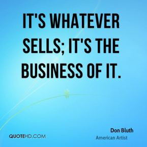 don-bluth-don-bluth-its-whatever-sells-its-the-business-of.jpg
