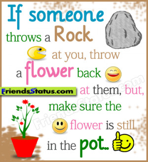 If someone throws a rock at you