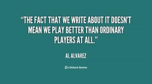 al alvarez quotes i hate writing al alvarez