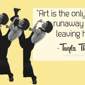 Dianna Agron's You Me & Charlie - Twyla Tharp art quote