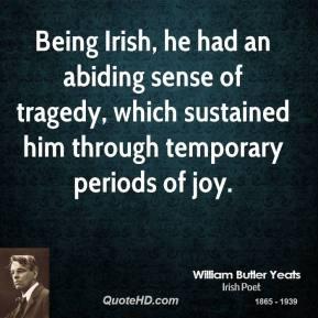 william-butler-yeats-poet-quote-being-irish-he-had-an-abiding-sense ...