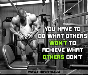 you have to do what others wont to achieve what others dont ...