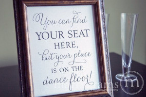 Find Your Seat...Your Place is on the Dance Floor Table Sign -Wedding ...