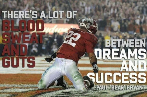 Bear Bryant quote. Pic of Mark Ingram touchdown vs Texas in the ...