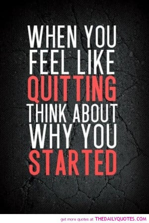 when-you-feel-like-quitting-life-quotes-sayings-pictures.jpg