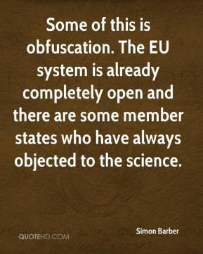Some of this is obfuscation. The EU system is already completely open ...