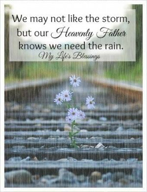 ... we need the rain... - † Blessings Quotes and Christian Sayings