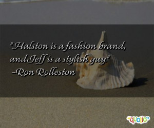 halston quotes follow in order of popularity. Be sure to bookmark ...