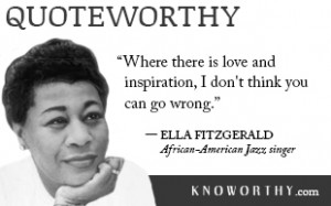 Quoteworthy: Ella Fitzgerald on Love and Inspiration