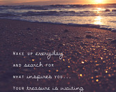 ... Quote / Art / Photography / Morning / Beach / Ocean / Sunrise