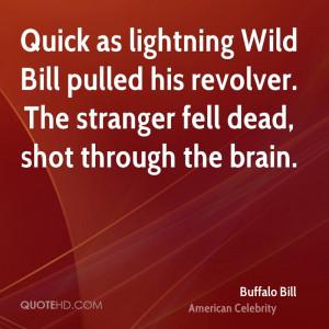 Quick as lightning Wild Bill pulled his revolver. The stranger fell ...