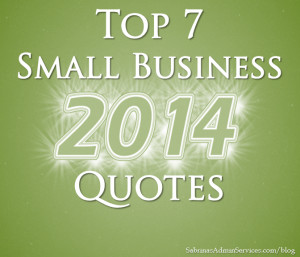 Top 7 Small Business Quotes for 2014