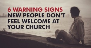 ... Warning-Signs-New-People-Dont-Feel-Welcome-At-Your-Church-300x160.jpg