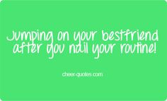Cheerleading Quotes For Best Friends Cheerleading quotes