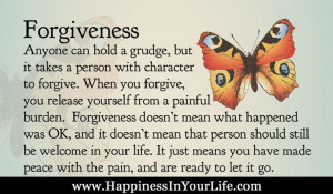 ... person with character to forgive when you forgive you release yourself