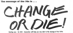 Change or Die!': The History of the Innovator's Aphorism