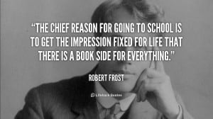 quote-Robert-Frost-the-chief-reason-for-going-to-school-105542_1.png