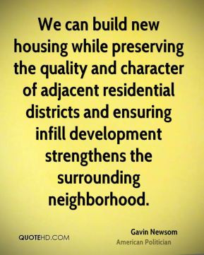 We can build new housing while preserving the quality and character of ...
