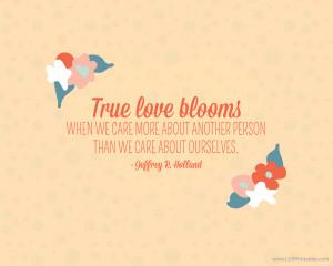 True Love Forever Quotes True love blooms