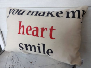 You Make My Heart Smile Quotes Pillow Throw by designsbyjosette, $20 ...