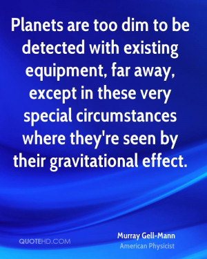 Planets are too dim to be detected with existing equipment, far away ...
