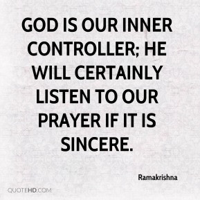 Ramakrishna - God is our inner controller; He will certainly listen to ...