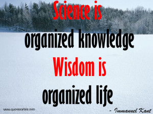 Science-is-organized-knowledge.-Wisdom-is-organized-life-Immanuel-Kant ...