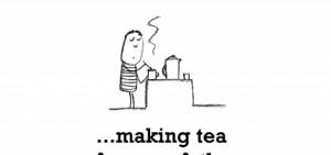 Happiness is, making tea for your father.