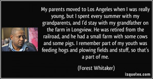 ... parents moved to Los Angeles when I was really young, but I spent