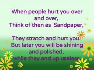 When people hurt you over and over, Think of...