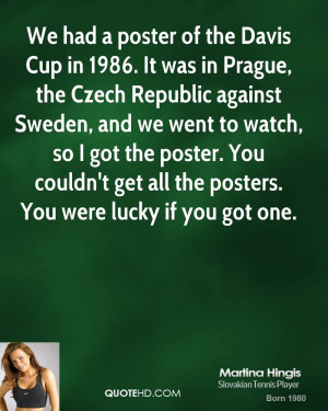 We had a poster of the Davis Cup in 1986. It was in Prague, the Czech ...