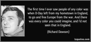 The first time I ever saw people of any color was when D-Day left from ...