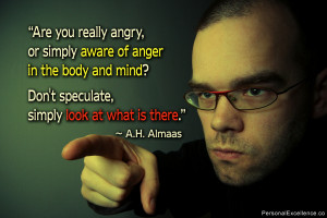 """Inspirational Quote: """"Are you really angry, or simply aware of anger ..."""