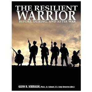 The Resilient Warrior Schiraldi Glenn R