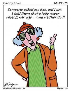 Maxine On Growing Older | Growing old...