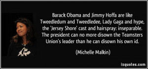 Barack Obama and Jimmy Hoffa are like Tweedledum and Tweedledee, Lady ...