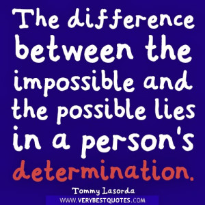 Determination-quotes-The-difference-between-the-impossible-and-the ...